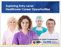 Download the Institute for Health Professionals Guide to Exploring Entry Level Healthcare Opportunities