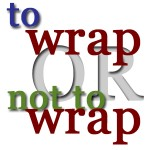 to wrap or not to wrap image