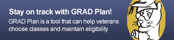 Stay on track with GRAD Plan!  GRAD Plan is a tool that can help veterans choose classes and maintain eligibility