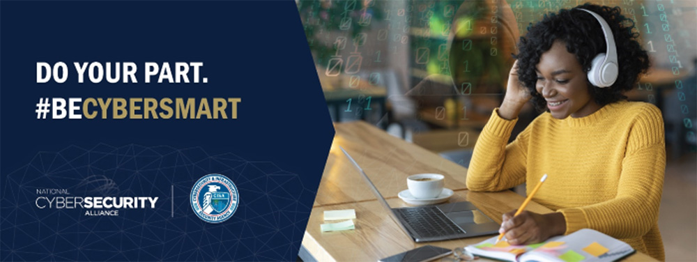 Banner graphic from the National Cyber Security Alliance that says 'do your part, be cyber smart' and showing a photo of a woman using a laptop