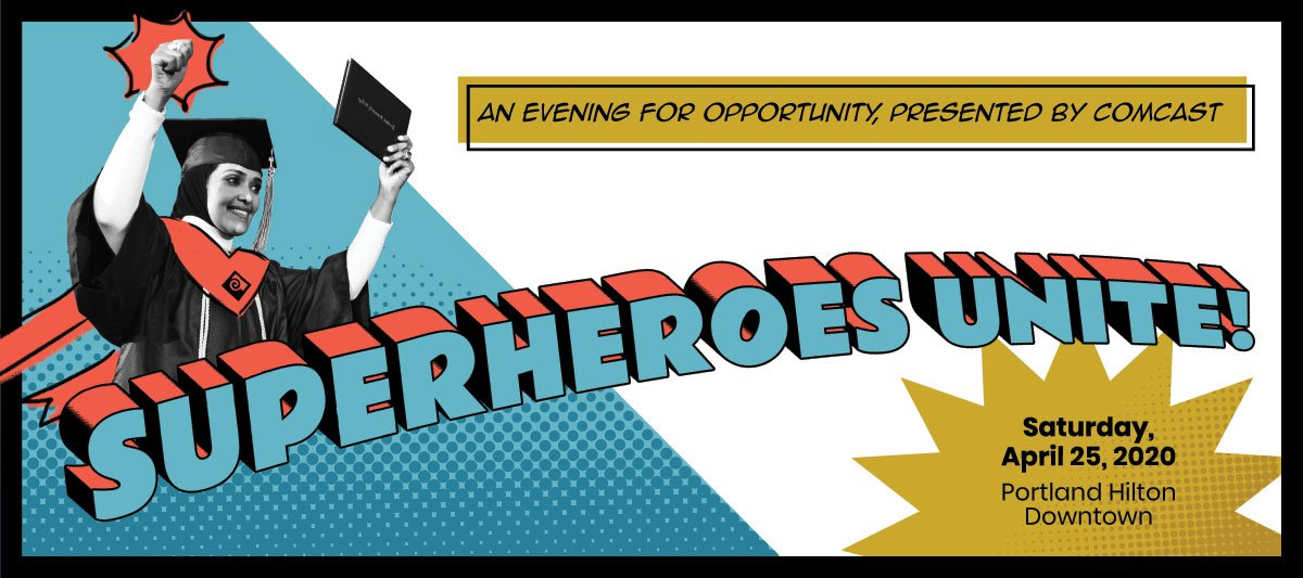 Superheroes Unite! An Evening for Opportunity Gala, Saturday, April 25, 2020 at the Portland Hilton Downtown