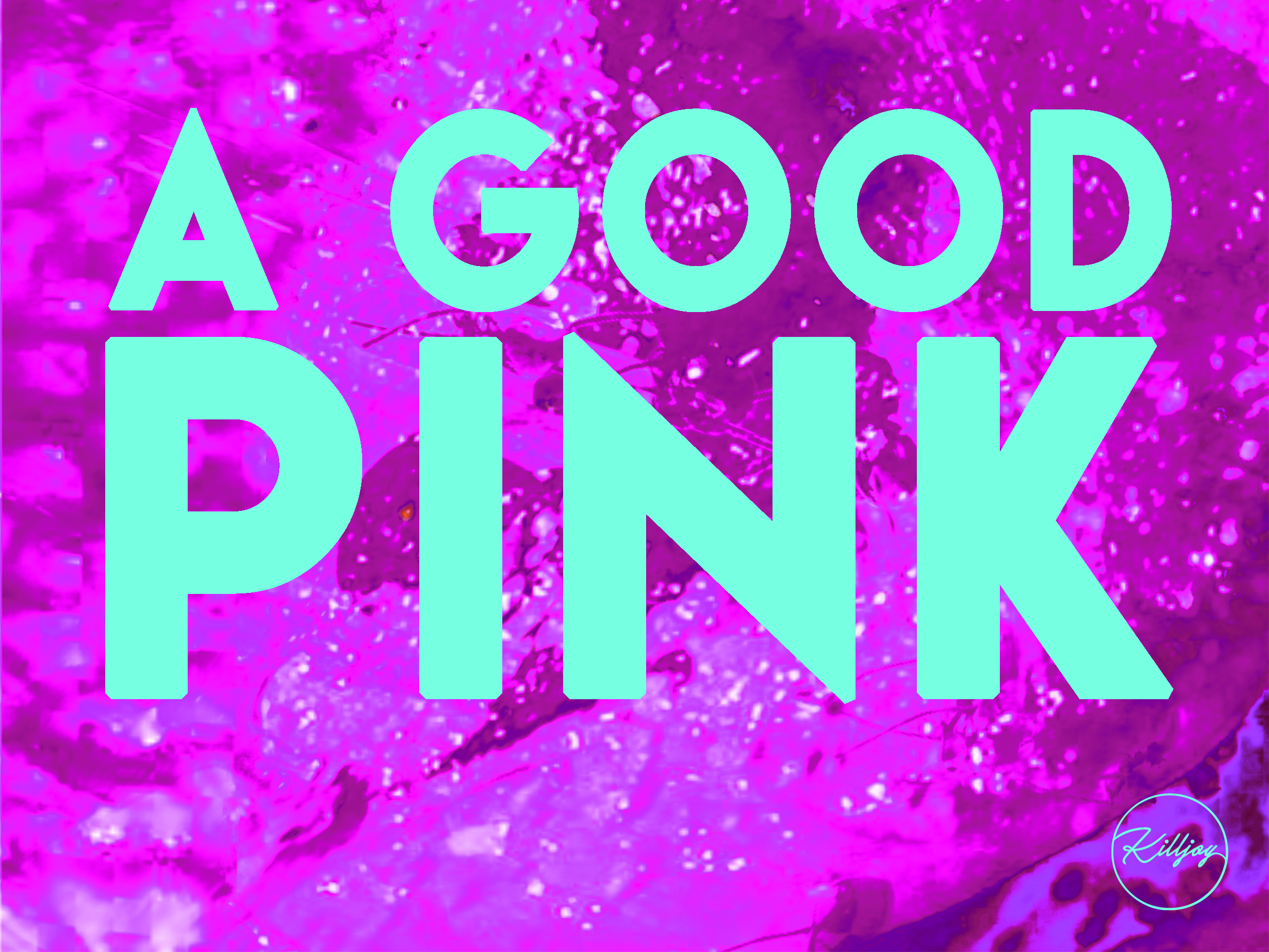 "A postcard image with the words ""A Good Pink"" in large light blue type on top of a bright pink background."