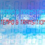 Tempo & Transition