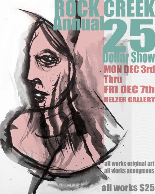 Rock Creek Annual 25 Dollar Show - all works original art, all works anonymous, all works 25 dollars