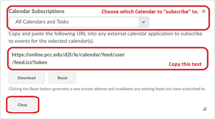 Calendar Subscriptions, choose which calendar you wish to subscribe to, then copy the URL that D2L supplies you with, then click close.