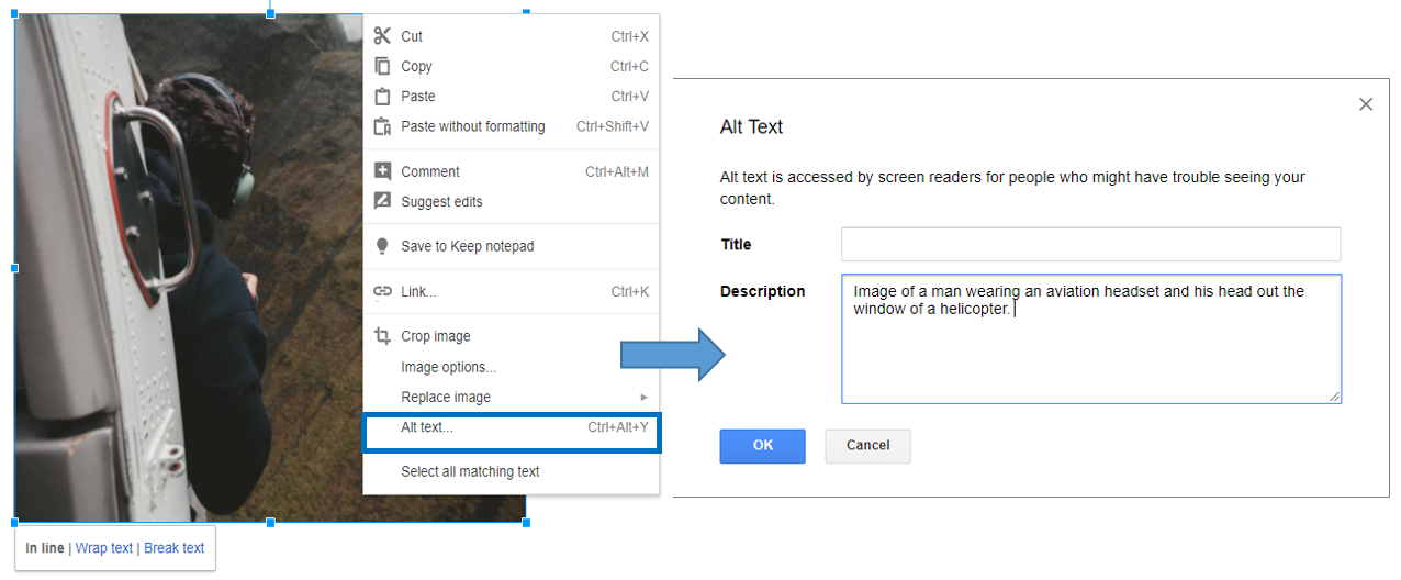 """An image that shows an image selected with a blue border and the menu that appears after you right-click on the image. To the right is a second image showing the Alt text pop up window with fields for title and description. An arrow points to the description field. The text reads """"Image of a man wearing an aviation headset and his head out the window of a helicopter flying between hillsides."""