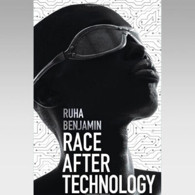 Featured Ebook: Race after Technology : Abolitionist Tools for the New Jim Code