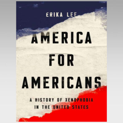 Featured Ebook: America for Americans: A History of Xenophobia in the United States