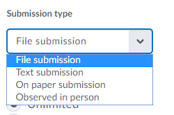 The assignment tool can now allow file submission, text submission, in paper submission, or observed in person