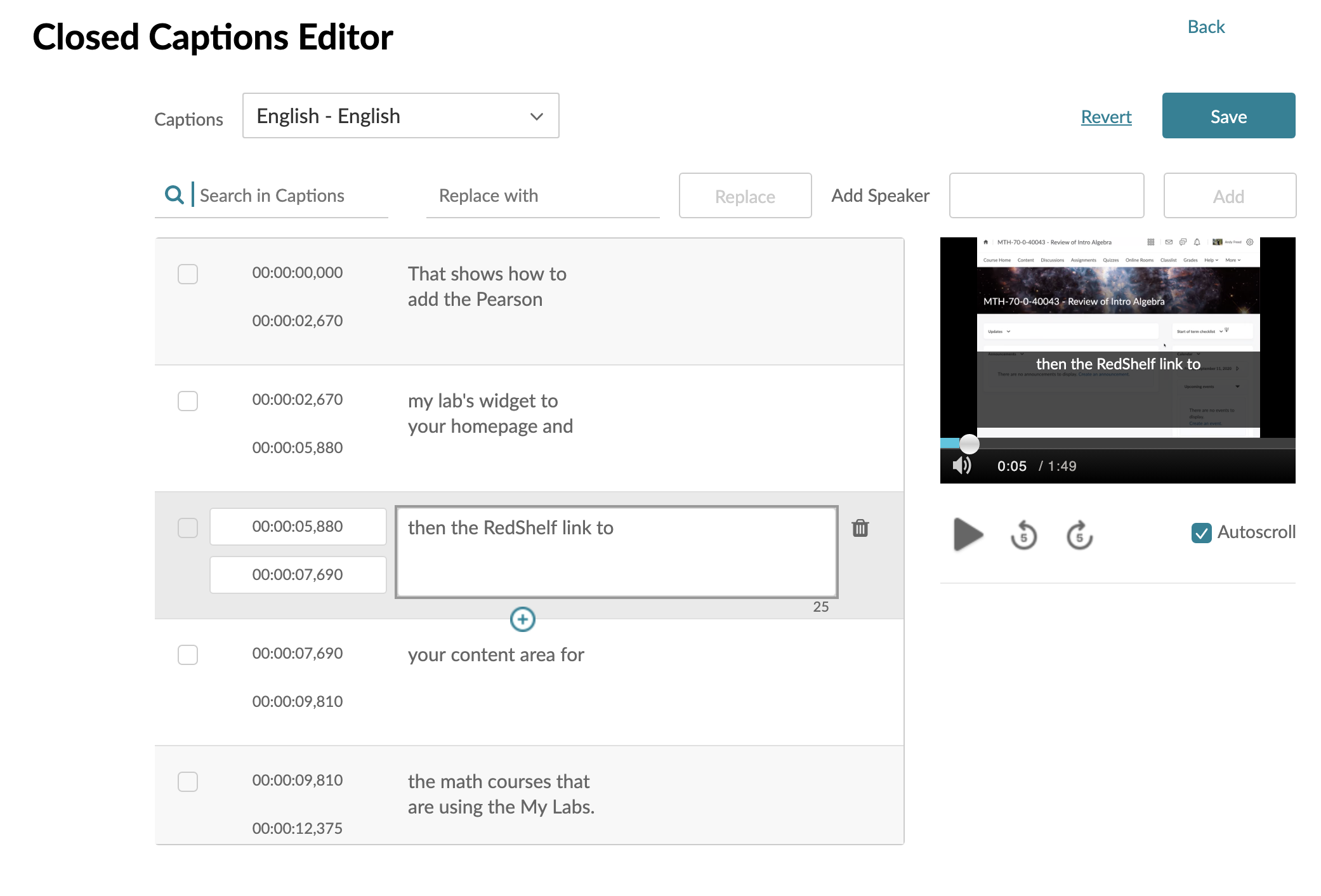 The caption editor interface is easy to use and lets you manually adjust the text while watching the video.
