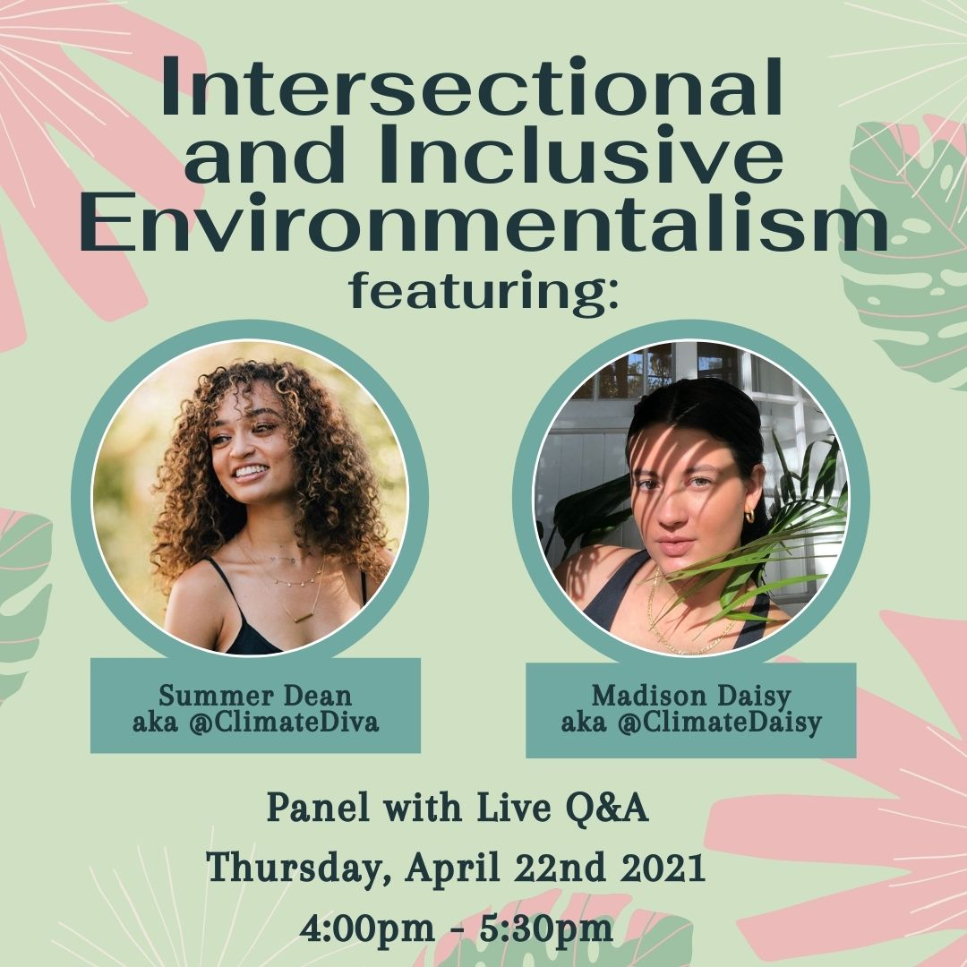 Intersectional and inclusive environmentalism panel, thursday april 22, 4-5:30pm