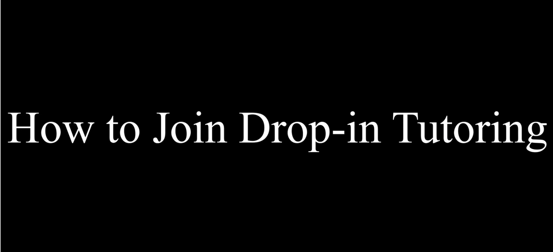 How to Join Drop-In Tutoring