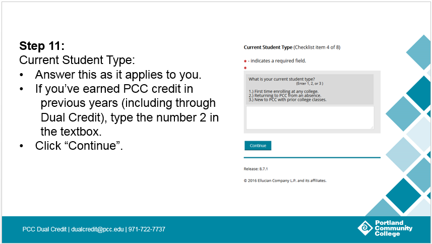 Step 11: Current Student Type: Answer this as it applies to you. If you've earned PCC credit in previous years (including through Dual Credit), type the number 2 in the textbox. Click 'Continue'.